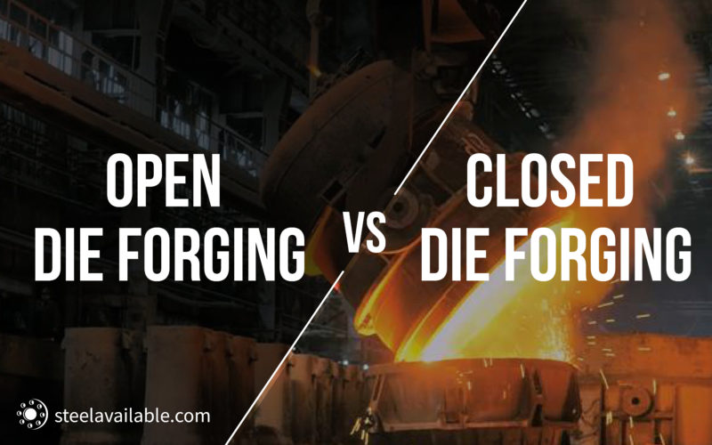 open die forging vs closed die